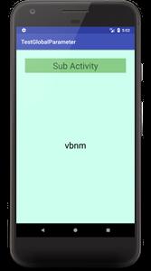global val 02 - [Android]  グローバル変数を使ってActivity間でデータを渡す