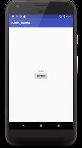 kotlin button 04 - [Android & Kotlin] Buttonアプリを作ってみるとJavaよりシンプルだった